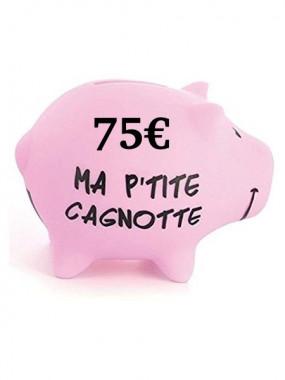 Cagnotte 75€ utilisable en ligne et en magasin
